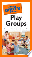 The Pocket Idiot s Guide to Play Groups