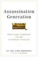 Assassination Generation : violent video games have ushered in...