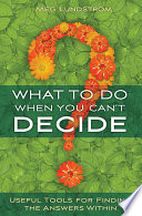 What to Do When You Can t Decide