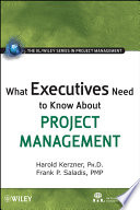 What Executives Need To Know About Project Management : executive's role in project management....