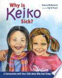 Why is Keiko Sick