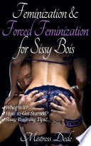 Feminization and Forced Feminization for Sissy Boys