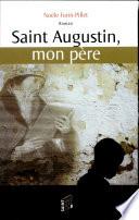 Saint Augustin  mon p  re