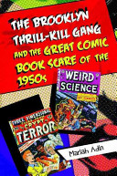 The Brooklyn Thrill Kill Gang And The Great Comic Book Scare Of The 1950s