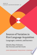 Sources of Variation in First Language Acquisition