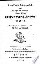 Leben  Thaten  Reisen und Tod eines sehr klugen und sehr artigen 4j  hrigen Kindes Christian Henrich Heineken aus L  beck