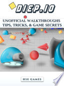 Diep io Unofficial Walkthroughs Tips  Tricks    Game Secrets
