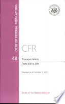 Code of Federal Regulations  Title 49  Transportation  PT  300 399  Revised as of October 1  2011