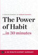 A Concise Summary Of Charles Duhiggs The Power Of Habit In 30 Minutes