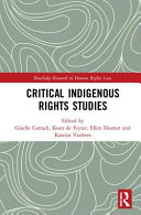 Critical Indigenous Rights Studies