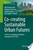 Co creating Sustainable Urban Futures