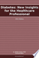 Diabetes New Insights For The Healthcare Professional 2011 Edition