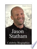 Celebrity Biographies   The Amazing Life Of Jason Statham   Famous Actors