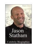 download ebook celebrity biographies - the amazing life of jason statham - famous actors pdf epub