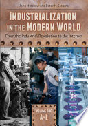 Industrialization in the Modern World  From the Industrial Revolution to the Internet  2 volumes
