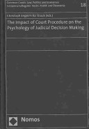 The Impact Of Court Procedure On The Psychology Of Judicial Decision Making : there is hardly another context in which decision...