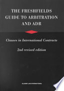 The Freshfields Guide to Arbitration and ADR Clauses in International Contracts