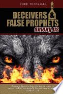 Deceivers False Prophets Among Us
