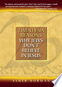 Twenty six Reasons why Jews Don t Believe in Jesus