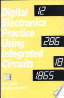 Digital Electronics Practice Using Integrated Circuits