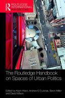 The Routledge Handbook on Spaces of Urban Politics