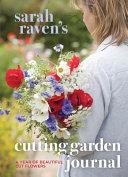Sarah Raven s Cutting Garden Journal