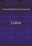 L'idiot, Les Carnets de l'idiot, Humiliés et Offensés