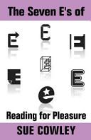 The Seven E s of Reading for Pleasure