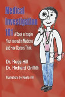 Medical Investigation 101 : in medical science. they learn...