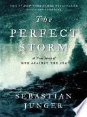 The Perfect Storm  A True Story of Men Against the Sea