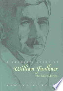 A Reader's Guide to William Faulkner Published And Unpublished That Were Not Incorporated