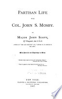 Partisan Life With Col John S Mosby