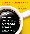 cover img of What the Most Successful People Do Before Breakfast
