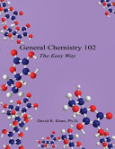 General Chemistry 102 - The Easy Way
