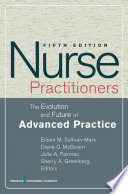 Nurse Practitioners : the development of the nurse practitioner...