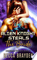 Alien Knight Steals The Bride