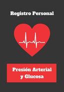 Registro Personal Presi N Arterial Y Glucosa