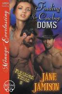 Finding Her Cowboy Doms [Pleasure, Texas 5] (Siren Publishing Menage Everlasting)