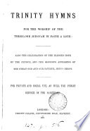 Trinity hymns for the worship of the three one Jehovah in faith   love  compiled by J  Vaughan