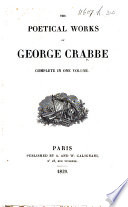 The Poetical Works of George Crabbe, Etc. [With a Portrait and a Prefatory Memoir Signed: C. T.]