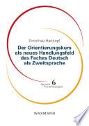Der Orientierungskurs als neues Handlungsfeld des Faches Deutsch als Zweitsprache
