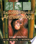 Exploring Physical Anthropology  A Lab Manual and Workbook