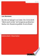 """Rechts im Spiegel von Links. Die Zeitschrift """"blick nach rechts"""" als Symptom politischer Kultur der Bundesrepublik Deutschland"""