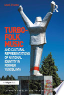 Turbo Folk Music And Cultural Representations Of National Identity In Former Yugoslavia