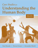 Case Studies for Understanding the Human Body