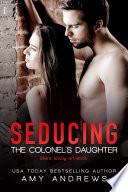Seducing the Colonel s Daughter