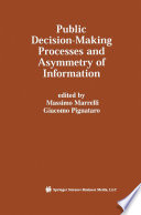 Public Decision Making Processes and Asymmetry of Information