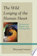 The Wild Longing of the Human Heart