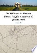 Da Milano alla Barona  Storia  luoghi e persone di questa terra  Book PDF
