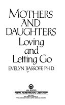 Mothers And Daughters : mother/ daughter bond from the mother's...